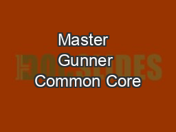 Master  Gunner Common Core