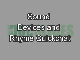Sound Devices and Rhyme Quickchat