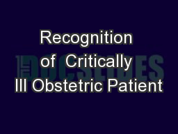Recognition of  Critically Ill Obstetric Patient
