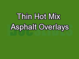 Thin Hot Mix Asphalt Overlays