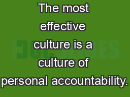 The most effective culture is a culture of personal accountability.