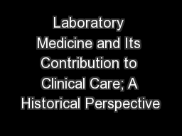 Laboratory Medicine and Its Contribution to Clinical Care; A Historical Perspective