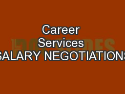 Career Services SALARY NEGOTIATIONS