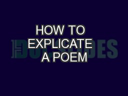 HOW TO  EXPLICATE  A POEM PowerPoint PPT Presentation