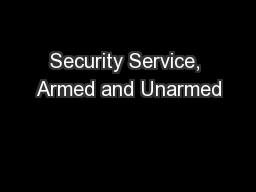 Security Service, Armed and Unarmed