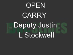 OPEN CARRY  Deputy Justin L Stockwell