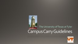Campus Carry Guidelines The University of Texas at Tyler