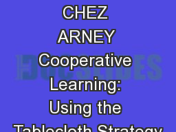 WELCOME to CHEZ ARNEY Cooperative Learning: Using the Tablecloth Strategy
