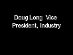 Doug Long  Vice President, Industry