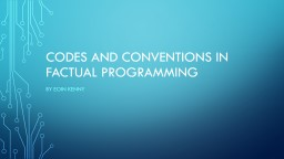 Codes and Conventions in Factual Programming