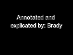 Annotated and explicated by: Brady