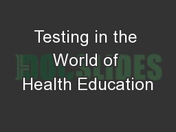 Testing in the World of Health Education
