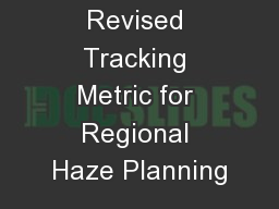 Evaluating Revised Tracking Metric for Regional Haze Planning
