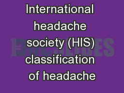 Headache  International headache society (HIS) classification of headache