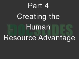 Part 4 Creating the Human Resource Advantage
