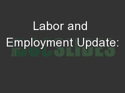 Labor and Employment Update: