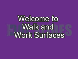 Welcome to Walk and Work Surfaces