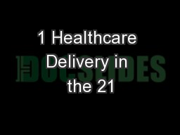 1 Healthcare Delivery in the 21