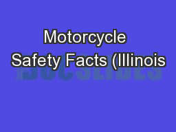 Motorcycle Safety Facts (Illinois