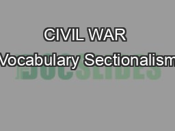CIVIL WAR Vocabulary Sectionalism
