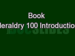 Book Heraldry 100 Introduction