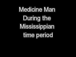 Medicine Man During the Mississippian time period