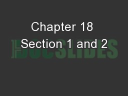 Chapter 18 Section 1 and 2