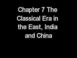 Chapter 7 The Classical Era in the East, India and China