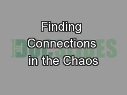 Finding Connections in the Chaos