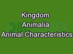 Kingdom Animalia Animal Characteristics