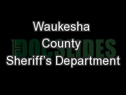 Waukesha County Sheriff�s Department