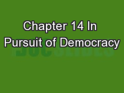 Chapter 14 In Pursuit of Democracy