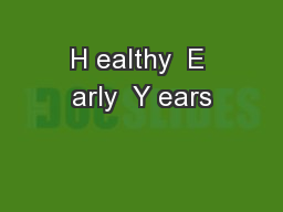 H ealthy  E arly  Y ears PowerPoint PPT Presentation