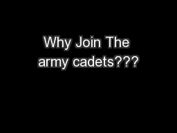 Why Join The army cadets???