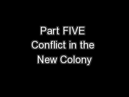 Part FIVE Conflict in the New Colony
