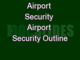 Airport Security Airport Security Outline PowerPoint PPT Presentation