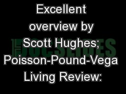 Excellent overview by Scott Hughes; Poisson-Pound-Vega Living Review: