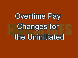 Overtime Pay Changes for the Uninitiated