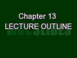 Chapter 13 LECTURE OUTLINE