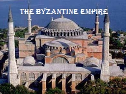 The Byzantine Empire What Is our Focus?