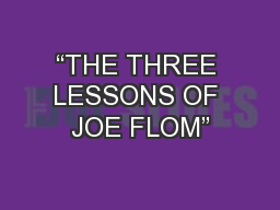 """THE THREE LESSONS OF JOE FLOM"" PowerPoint PPT Presentation"