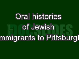 Oral histories of Jewish immigrants to Pittsburgh