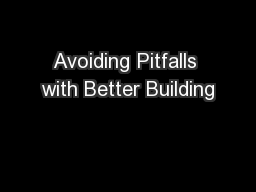 Avoiding Pitfalls with Better Building