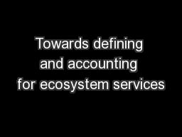 Towards defining and accounting for ecosystem services