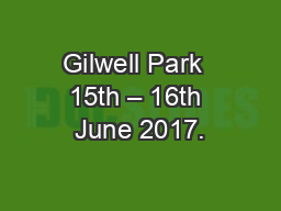 Gilwell Park  15th – 16th June 2017.