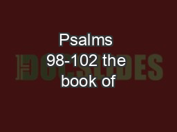 Psalms 98-102 the book of