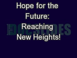 Hope for the Future: Reaching New Heights!