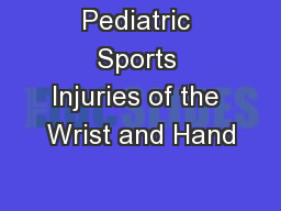 Pediatric Sports Injuries of the Wrist and Hand