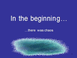 In the beginning� �there was chaos