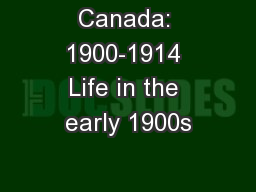 Canada: 1900-1914 Life in the early 1900s PowerPoint PPT Presentation